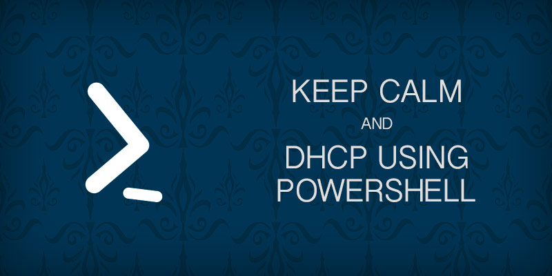Managing DHCP with Powershell