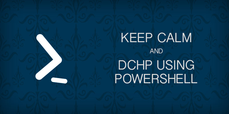 Manage DHCP using Powershell