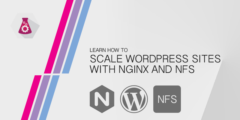 How to scale WordPress sites using NFS - Serverlab