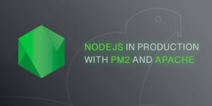 NodeJS in production with PM2 and Apache